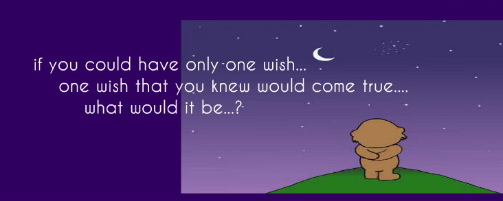 if_you_could_have_only_one_wish